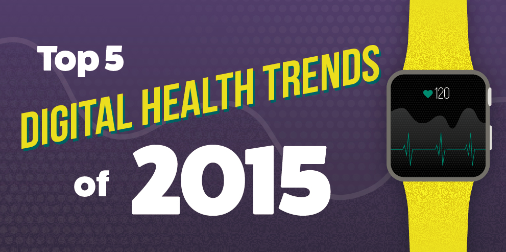 Top Five Digital Health Trends of 2015