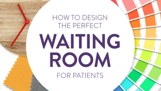How to Design the Perfect Waiting Room for Patients