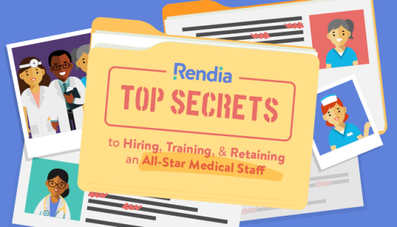 Rendia's Top Secrets to Hiring, Training, & Retaining an All-Star Medical Staff